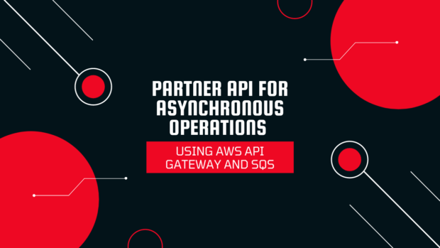 Partner API for asynchronous operations using AWS API Gateway and SQS